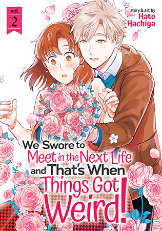 We Swore to Meet in the Next Life and That's When Things Got Weird! Vol. 2