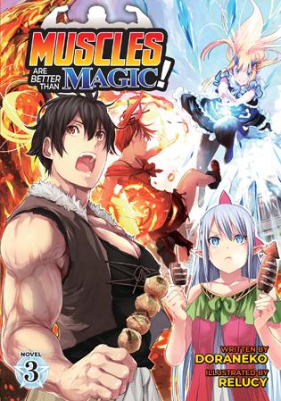 Muscles are Better Than Magic! (Light Novel) Vol. 3